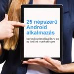 25 népszerű Android alkalmazás - keresőoptimalizálás online marketing