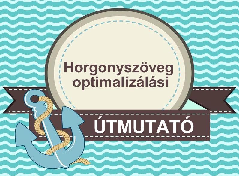 Horgonyszöveg optimalizálási útmutató