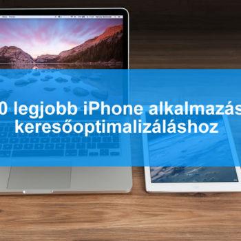 10 iPhone SEO eszköz - keresőoptimalizáláshoz