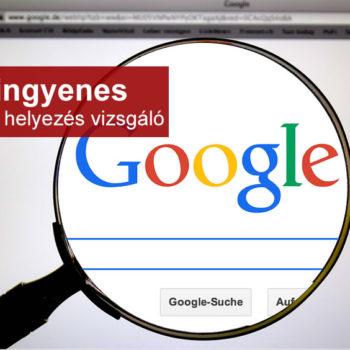 Google helyezés vizsgáló ellenőrző