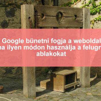 Google büntetni fogja ezeket a weboldalakat a felugró ablakokért