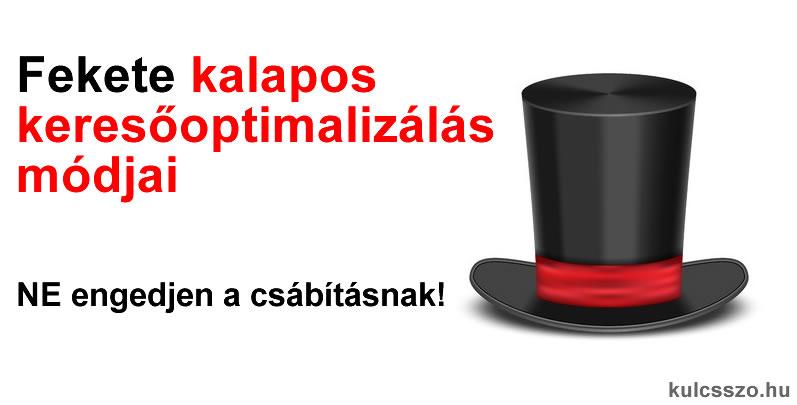 Mi a fekete kalapos keresőoptimalizálás (Black Hat SEO)