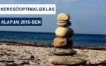 Keresőoptimalizálás alapjai 2015-ben –  Hatékony SEO tippek