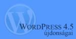A WordPress 4.5 újdonságai