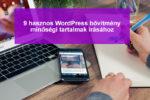 9 hasznos WordPress bővítmény íráshoz