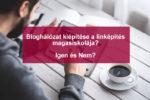 Biztos, hogy a bloghálózat kiépítése a linképítés magasiskolája?