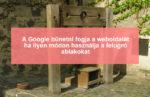 Felugró ablakok tiltása mobilon – Új büntetés a Google-tól 2017 január 10-től!