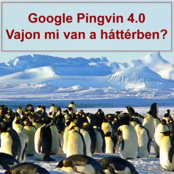 Google Pingvin 4.0 algoritmus hírek