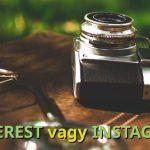 Pinterest vagy Instagram?