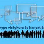 A Skype online megbeszélés virágkora és hanyatlása