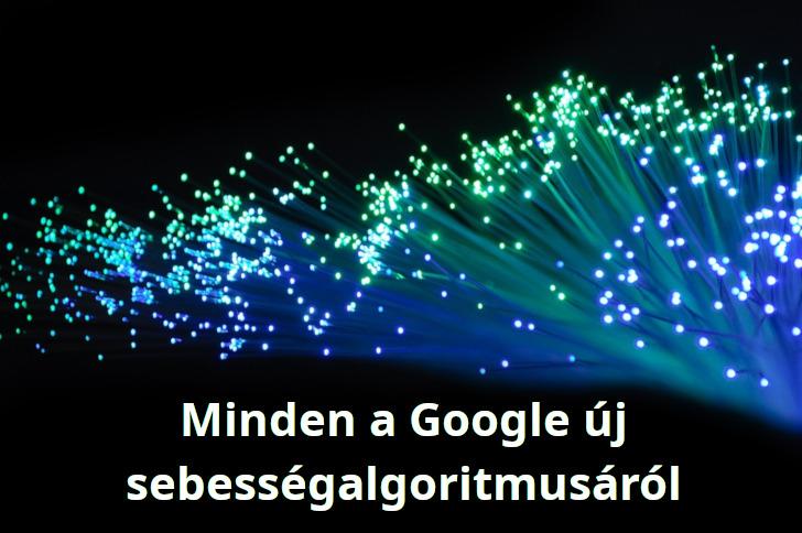 Minden a Google sebesség algoritmusáról