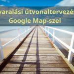 Itt a nyár, tervezzük meg a nyaralásunk útvonalát, a Google Maps útvonaltervezővel
