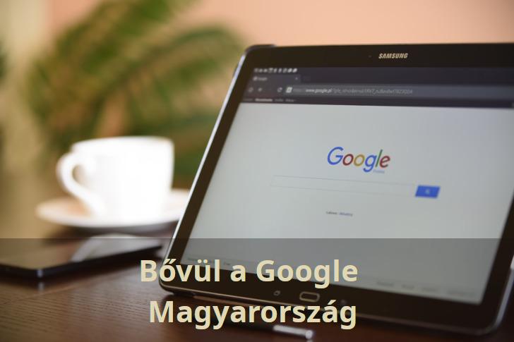 Bővül a Google Magyarország