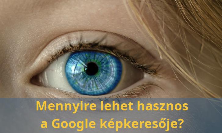 Mennyire lehet hasznos a Google képkeresője?