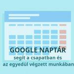Az időbeosztás új dimenzióját hozza el a Google Calendar